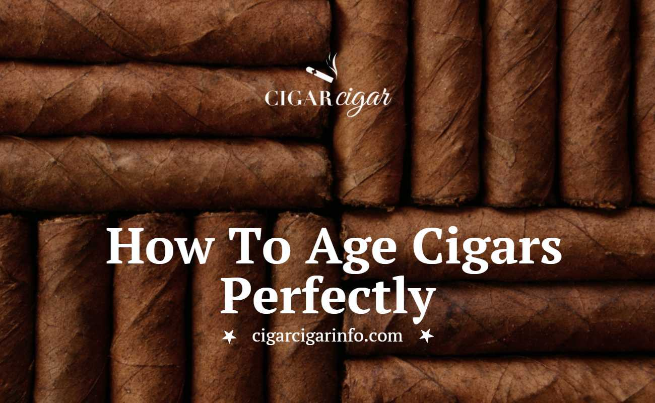How To Age Cigars Perfectly -- Cigar Cigar Featured Image
