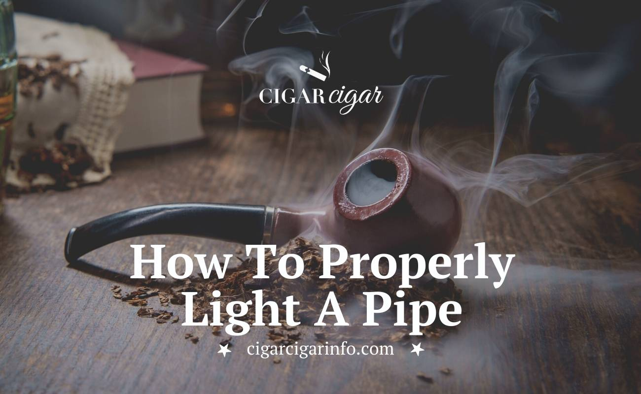 How To Properly Light A Pipe | CigarCigar
